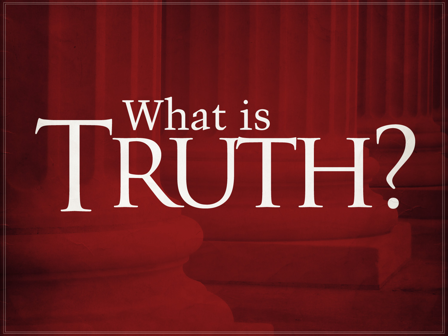 knowing truth is the foundation for teaching your family